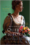 Becoming Queen Victoria