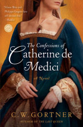 The Confessions of Catherine de Medici Cover