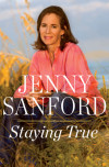 Have you read STAYING TRUE by Jenny Sanford?