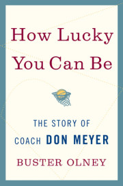Read HOW LUCKY YOU CAN BE: The Story of Coach Don Meyer