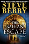 THE BALKAN ESCAPE by Steve Berry: eBook Exclusive!