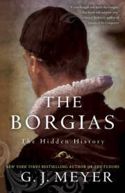 The Borgias by GJ Meyer