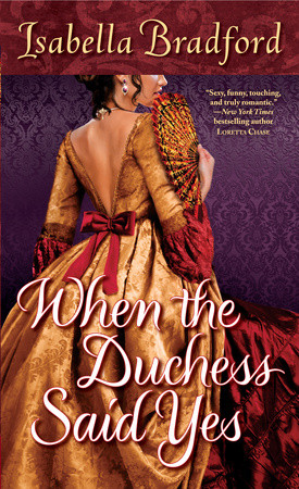 New Release: When the Duchess Says Yes by Isabella Bradford