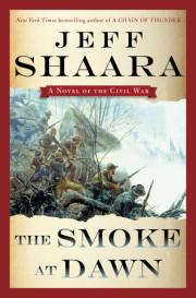 The Smoke at Dawn by Jeff Shaara