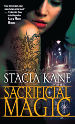 Book Release – Sacrificial Magic by Stacia Kane is book 4 in the Downside Ghosts series – get addicted!