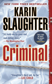 "Karin Slaughter's latest New York Times bestseller is now in paperback and eBook, with the bestselling short story ""Snatched"""