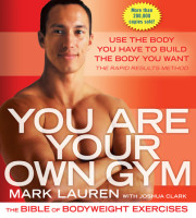 You Are Your Own Gym by Mark Lauren with Joshua Clark