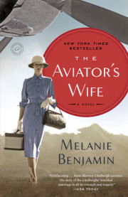 Don't miss Melanie Benjamin's THE AVIATOR'S WIFE, now out in paperback!