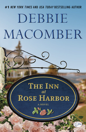 Win a copy of Debbie Macomber's THE INN AT ROSE HARBOR!
