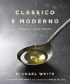 Try a recipe from CLASSICO E MODERNO by Michael White!
