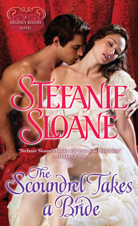 WEEKLY GIVEAWAY: Enter to win a copy of THE SCOUNDREL TAKES A BRIDE by Stefanie Sloane!