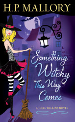 Book Review: Something Witchy This Way Comes by H.P. Mallory
