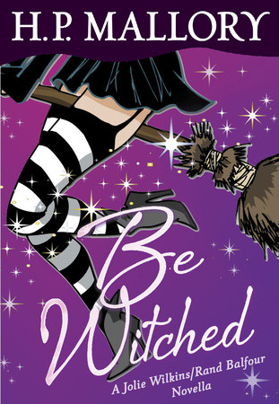 Be Witched: A Jolie Wilkins/Rand Balfour Novella – Available for $0.99