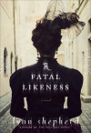 Read an excerpt of A FATAL LIKENESS by Lynn Shepard