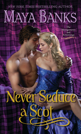 New Release Review:  Never Seduce A Scot by Maya Banks