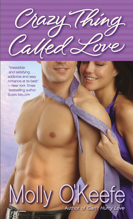 WEEKLY GIVEAWAY: Enter to win a copy of CRAZY THING CALLED LOVE by Molly O'Keefe!