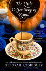 The Little Coffee Shop of Kabul (originally published as A Cup of Friendship)