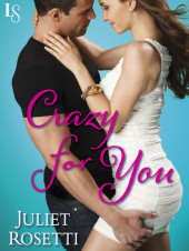 #Free excerpt of New Release – Crazy for You by Juliet Rosetti