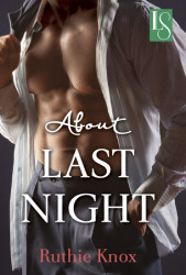 Book Release – About Last Night by Ruthie Knox – funny, witty you'll love it!