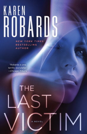 WEEKLY GIVEAWAY: Enter to win a copy of THE LAST VICTIM by Karen Robards!