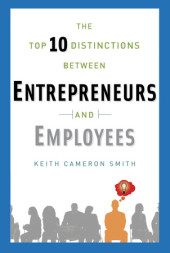 The Top 10 Distinctions Between Entrepreneurs and Employees Cover