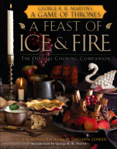 A Feast of Ice and Fire: The Official Game of Thrones Companion Cookbook Cover