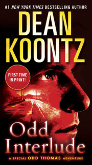 Dean Koontz's New York Times bestselling three-part digital series—now in print and  one volume for the first time!