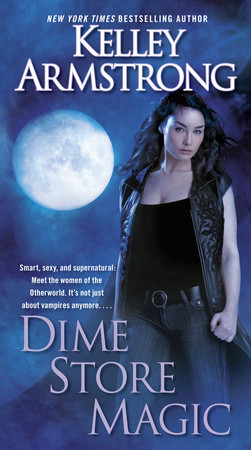 Book Release:  Dime Store Magic by Kelley Armstrong