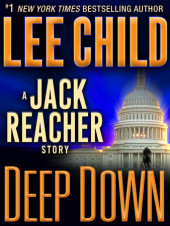 Deep Down: A Jack Reacher Story Cover