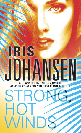 Sneak Peek – Iris Johansen's, Strong, Hot Winds