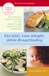 Eat Well, Lose Weight, While Breastfeeding Cover