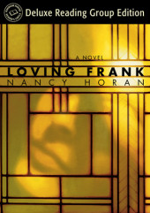 Loving Frank (Random House Reader's Circle Deluxe Reading Group Edition) Cover