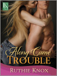 Along Came Trouble (Camelot Series)