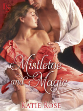 New Release! On sale today, Mistletoe & Magic by Katie Rose