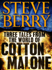 Three Tales from the World of Cotton Malone: The Balkan Escape, The Devil's Gold, and The Admiral's Mark (Short Stories) Cover