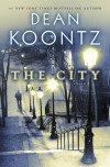 #1 New York Times bestselling author Dean Koontz returns with THE CITY!