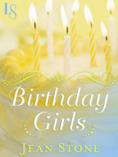 Guest Post: BIRTHDAY GIRLS By Jean Stone