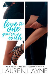 #BookReview – from Girl Meets Books  – Love the One You're With by Lauren Layne 4.5 Stars!