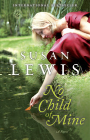 Enter for your chance to win a copy of NO CHILD OF MINE by Susan Lewis