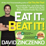 Eat the World's Most Delicious Foods—and Start Dropping Pounds Today with EAT IT TO BEAT IT!