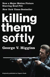 Killing Them Softly  (Cogan's Trade Movie Tie-in Edition) Cover