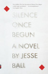 The Line Between Fact and Fiction in Jesse Ball's Silence Once Begun