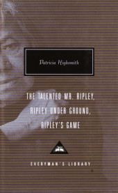 The Talented Mr. Ripley, Ripley Under Ground, Ripley's Game Cover
