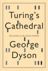 'Turing's Cathedral' Author George Dyson on Artificial Intelligence and Future Computing