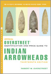 The Official Overstreet Identification and Price Guide to Indian Arrowheads, 13th Edition