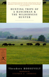 Hunting Trips of a Ranchman & The Wilderness Hunter