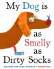 My Dog Is As Smelly As Dirty Socks