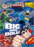 Big and Bold! (DC Super Friends)