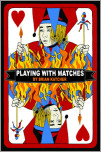 Playing with Matches