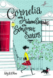 Cornelia and the Audacious Escapades of the Somerset Sisters Cover